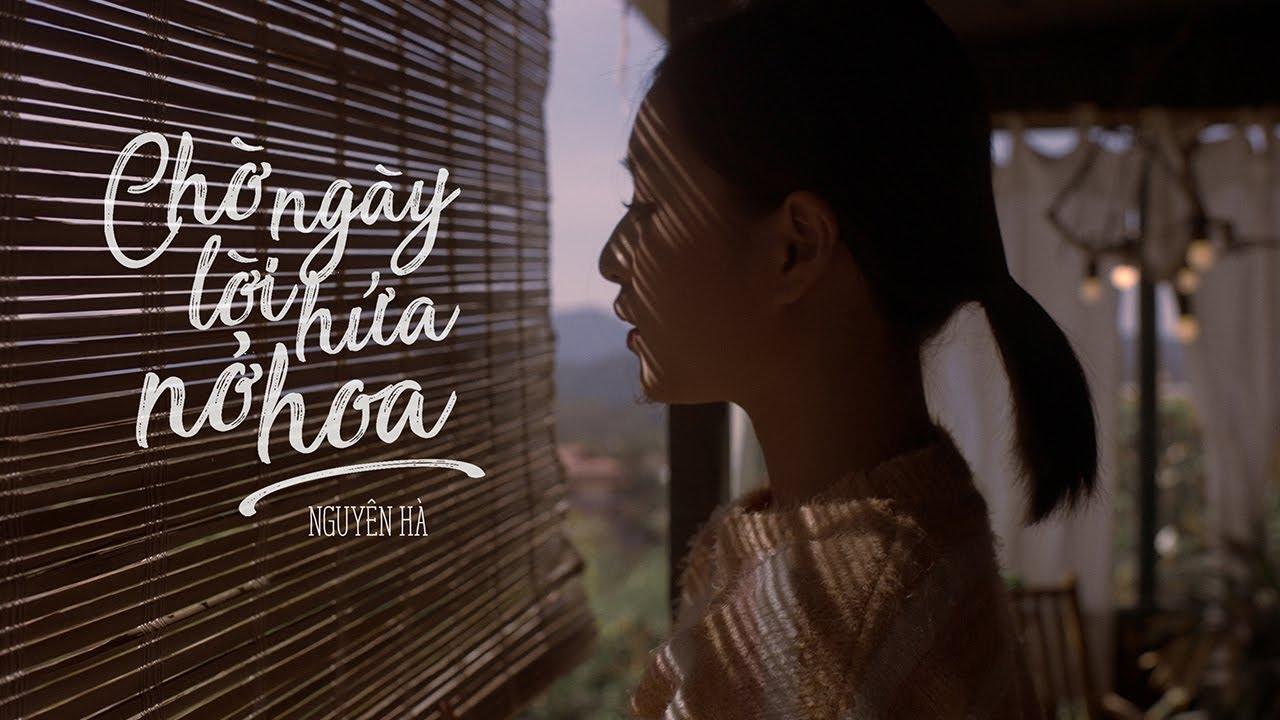 CHỜ NGÀY LỜI HỨA NỞ HOA - NGUYÊN HÀ | OFFICIAL MV - YouTube