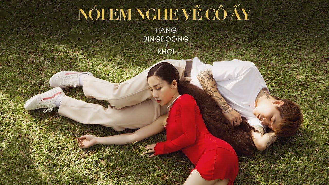 Nói Em Nghe Về Cô Ấy - Hằng BingBoong x Khói | Official Music ...