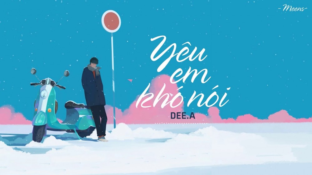 Lời bài hát Yêu Em Khó Nói [Dee.A] [Lyrics Kèm Hợp Âm]