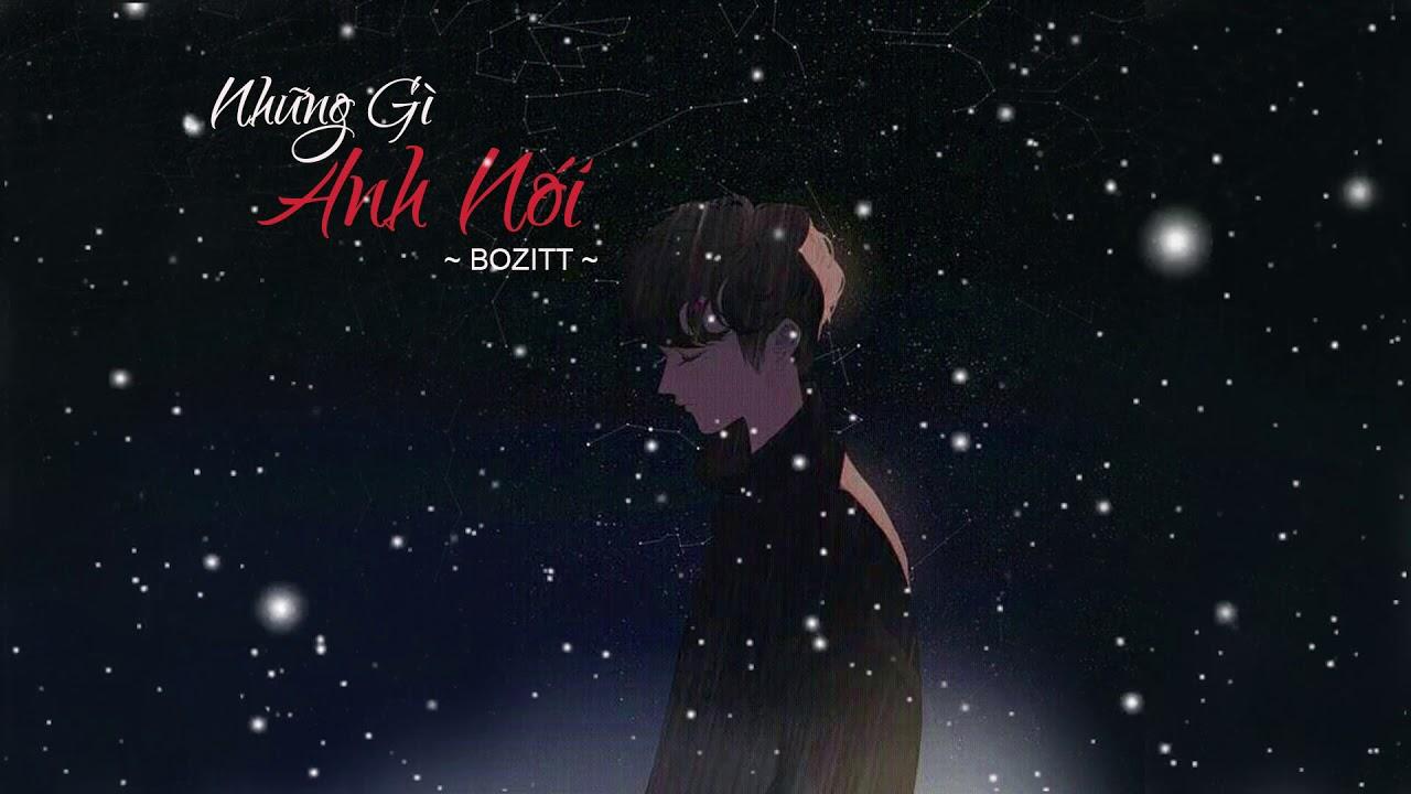 Những Gì Anh Nói - BOZITT | MV Lyrics