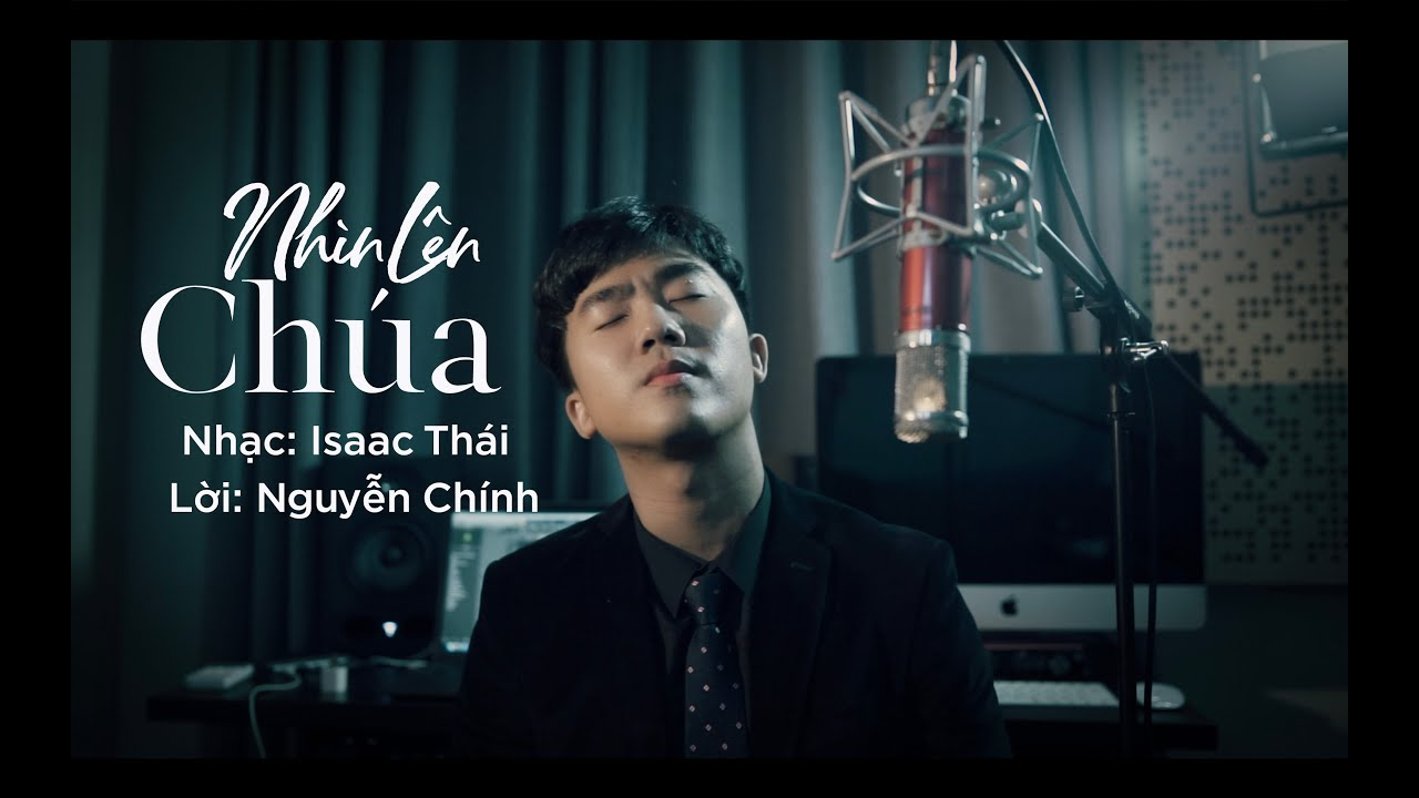 Isaac Thái - Nhìn Lên Chúa ( Official MV ) - YouTube