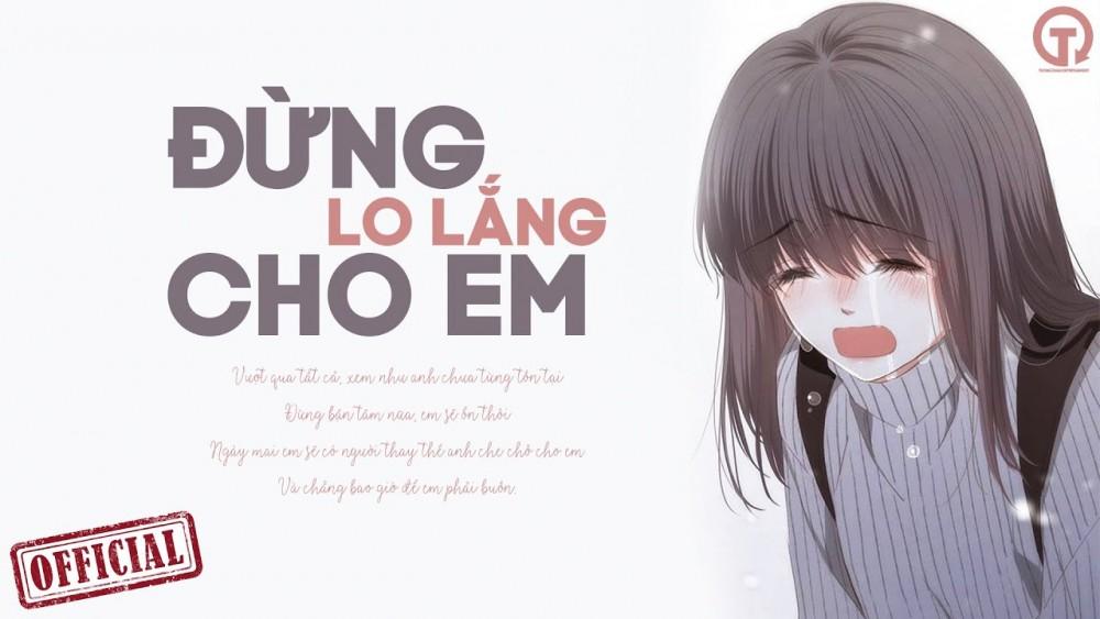 Lời bài hát Đừng Lo Lắng Cho Em [Nipe] [Lyrics Kèm Hợp Âm]