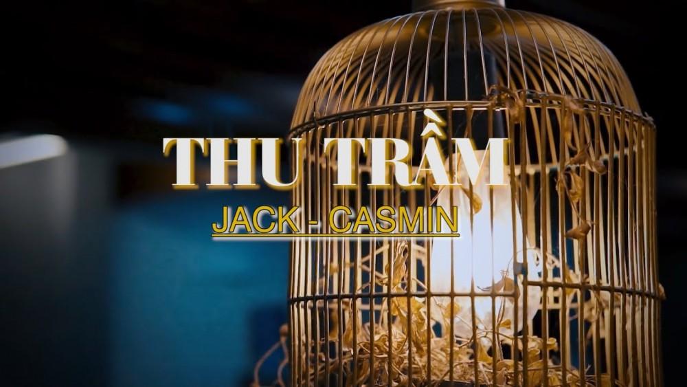 Lời bài hát Thu Trầm [JACK x CASMIN] [Lyrics Kèm Hợp Âm]