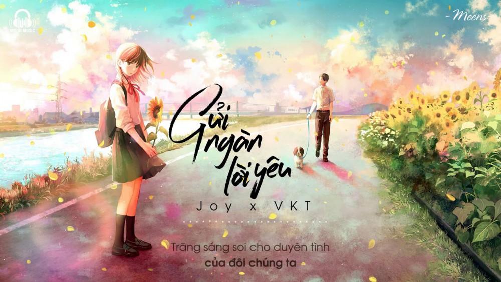 Lời bài hát Gửi Ngàn Lời Yêu [Joy x VKT] [Lyrics Kèm Hợp Âm]