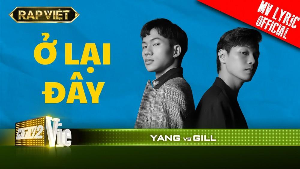 Lời bài hát Ở Lại Đây (Rap Việt) - Gill x Yang [Kèm Hợp Âm]