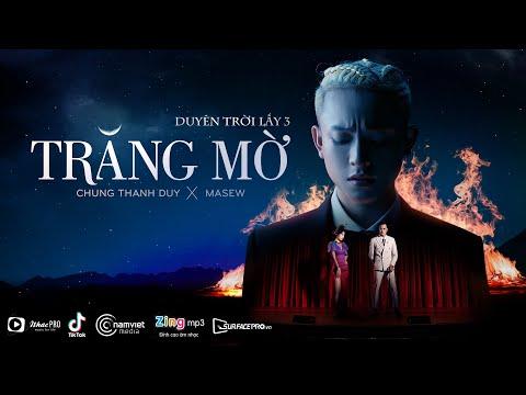 Trăng Mờ (Duyên Trời Lấy 3) | Chung Thanh Duy x Masew | MV Official -  YouTube