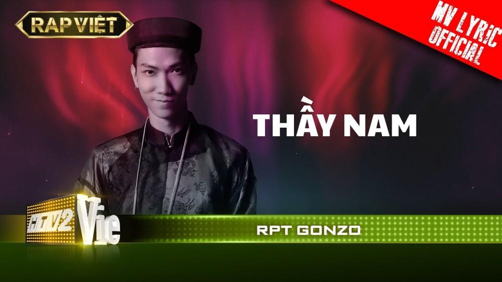 Lời bài hát Thầy Nam (Rap Việt) - RPT Gonzo [Kèm Hợp Âm]