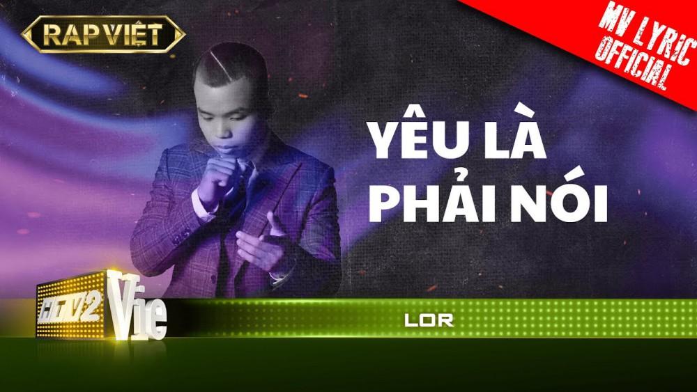 Lời bài hát Yêu Là Phải Nói (Rap Việt) - Lor [Kèm Hợp Âm]