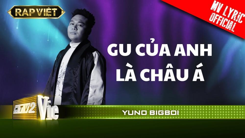 Lời bài hát Gu Của Anh Là Châu Á - Yuno BigBoi [Kèm Hợp Âm]