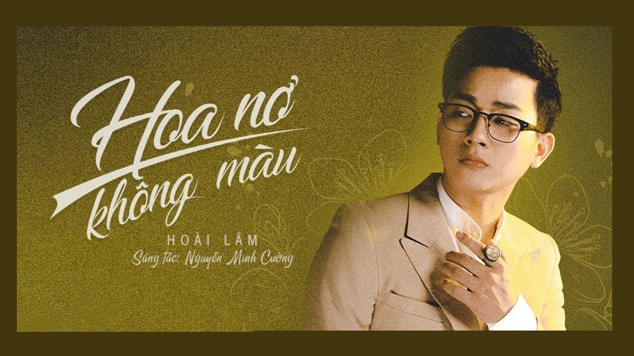 Hoa Nở Không Màu - Hoài Lâm | St : Nguyễn Minh Cường | MUSIC DIARY 2 #2 -  YouTube