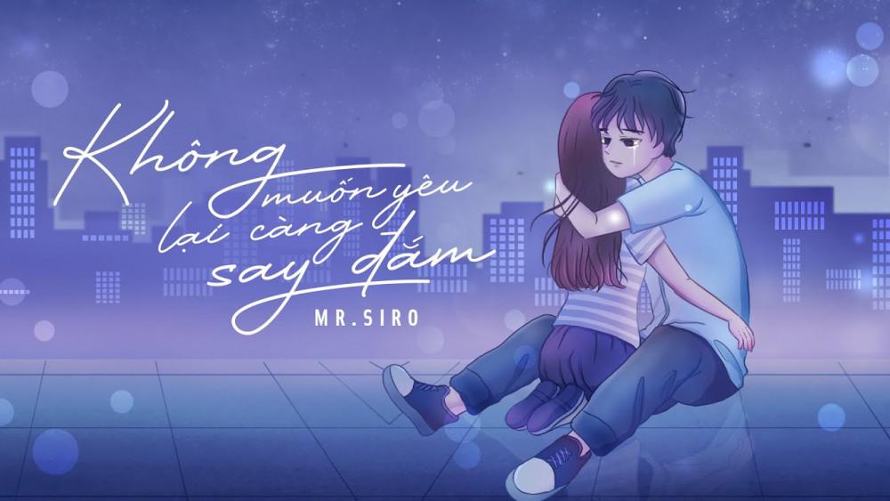 Lời bài hát Không Muốn Yêu Lại Càng Say Đắm - Mr. Siro [Kèm Hợp Âm]