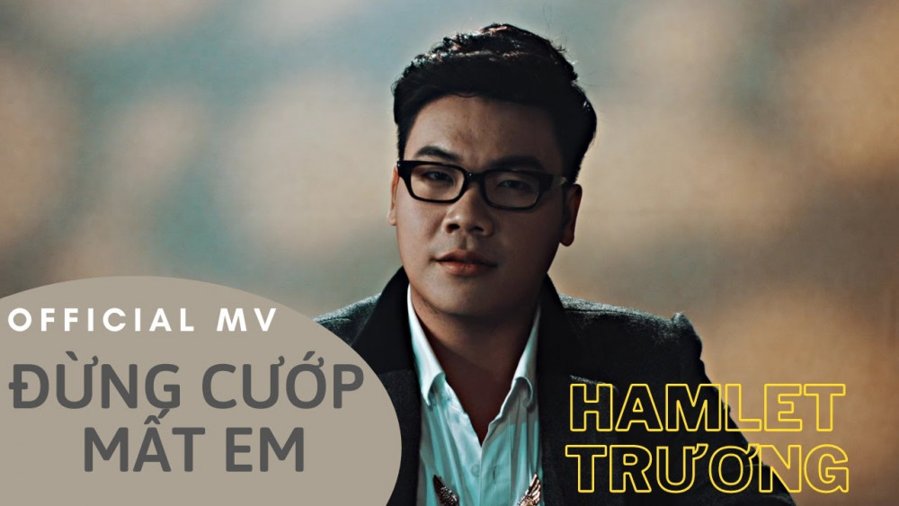 Đừng Cướp Mất Em (Official MV) | Hamlet Trương - YouTube