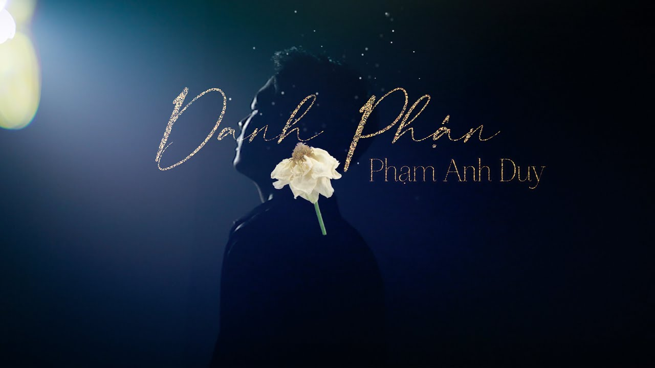 DANH PHẬN - PHẠM ANH DUY | OFFICIAL MUSIC VIDEO - YouTube
