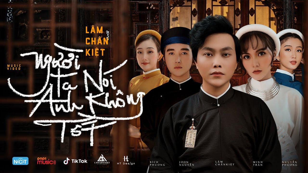 Người Ta Nói Anh Không Tốt | Lâm Chấn Kiệt | Official Music Video - YouTube