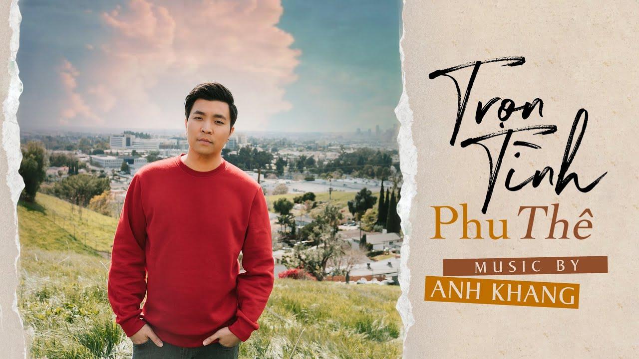 TRỌN TÌNH PHU THÊ - ANH KHANG ( Official Music Video ) - YouTube