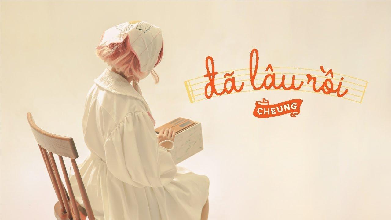 CHEUNG (Bảo Khánh) - ĐÃ LÂU RỒI | OFFICIAL MV - YouTube