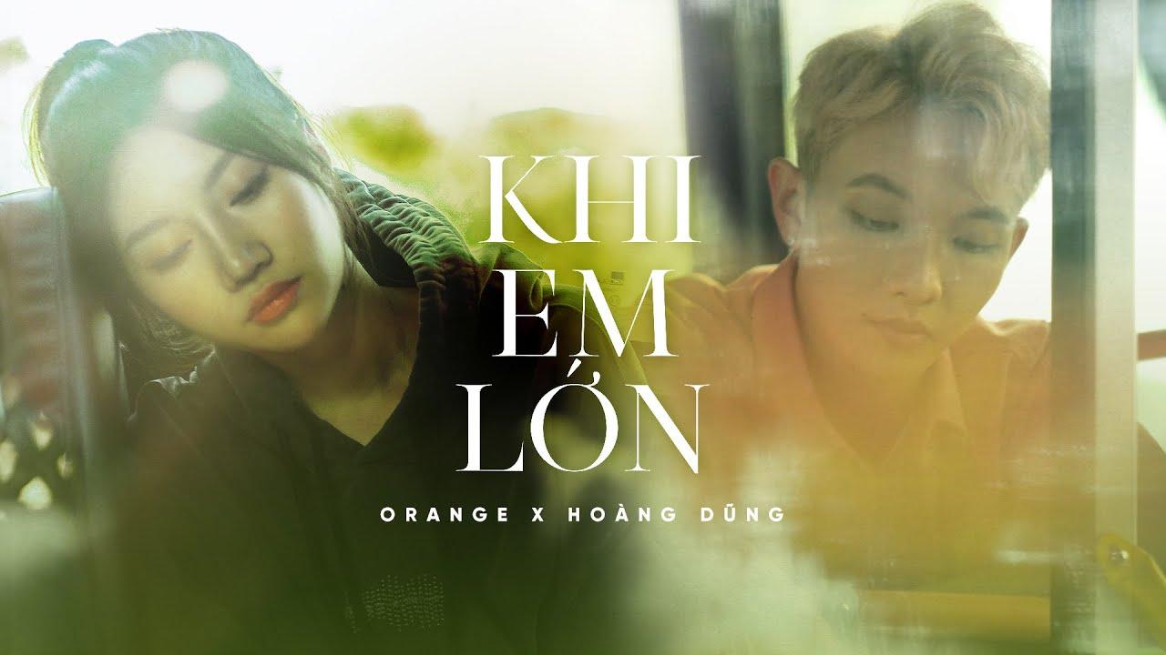 Orange x Hoàng Dũng - 'Khi Em Lớn' Official MV - YouTube