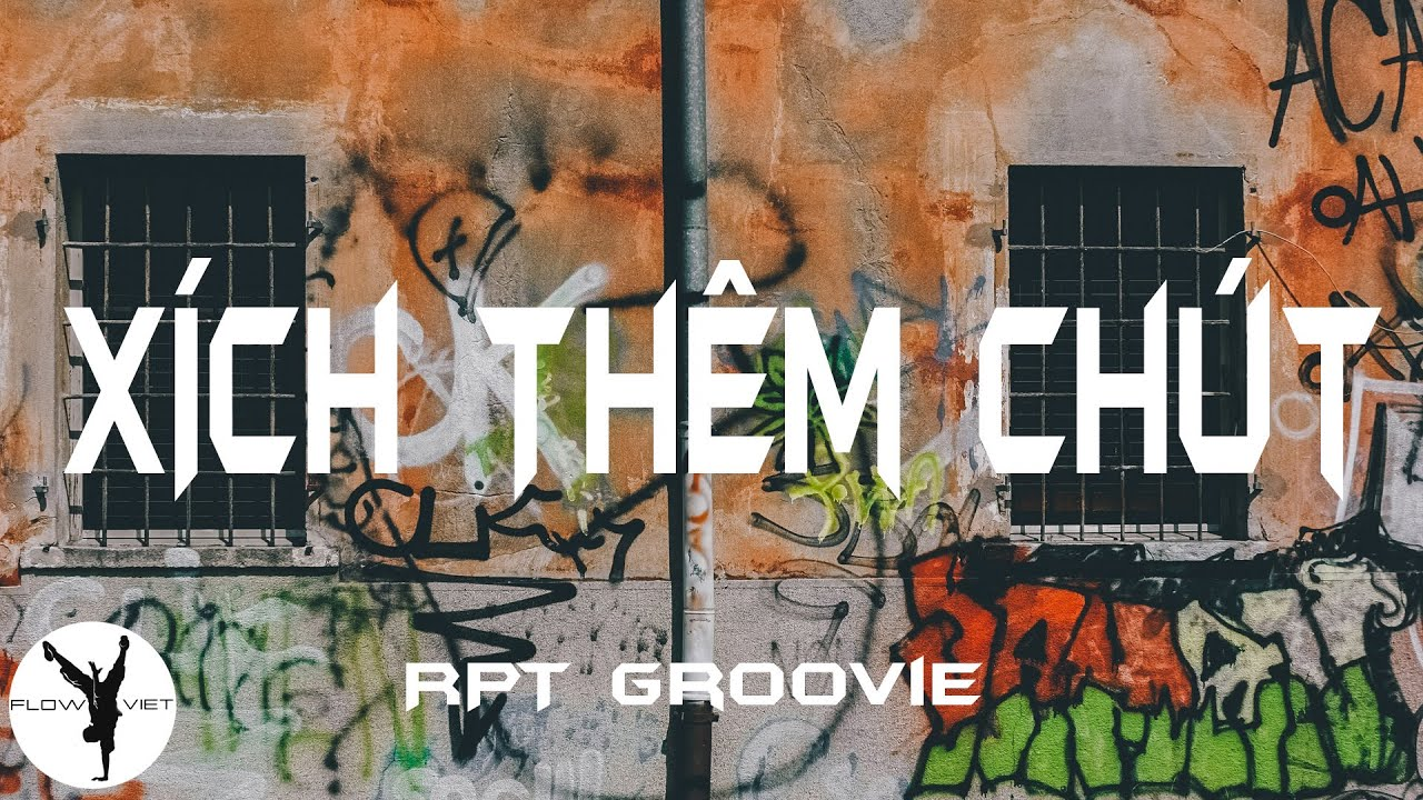 RPT Groovie - XTC(Xích Thêm Chút) Remix Lyrics - YouTube