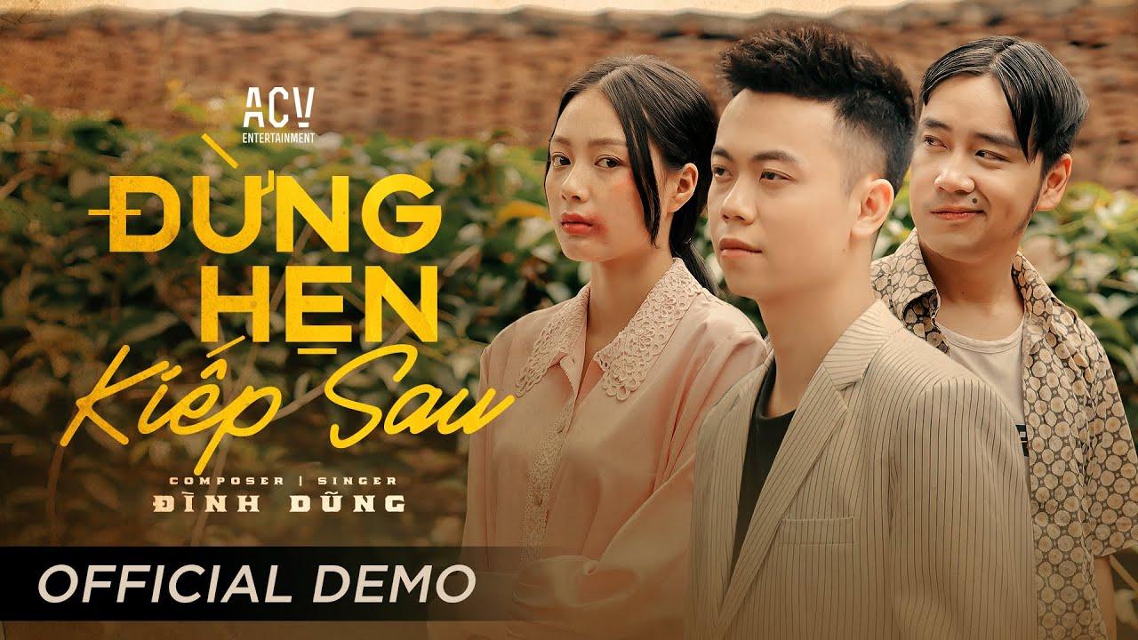 Đừng Hẹn Kiếp Sau - Đình Dũng (Official Demo) - YouTube