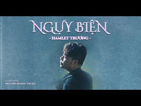 Hamlet Trương | Ngụy Biện (Composer: Nguyễn Hoàng Thuận) | OFFICIAL MV - YouTube