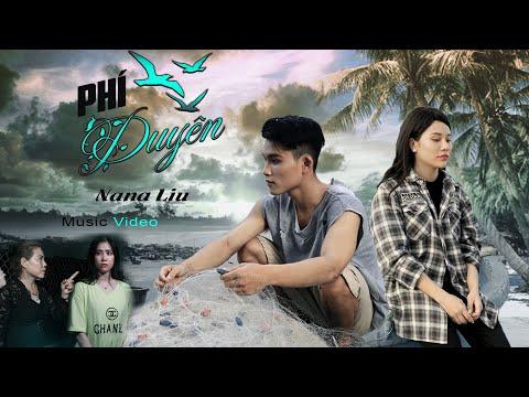 PHÍ DUYÊN - NANA LIU | OFFICIAL MUSIC VIDEO
