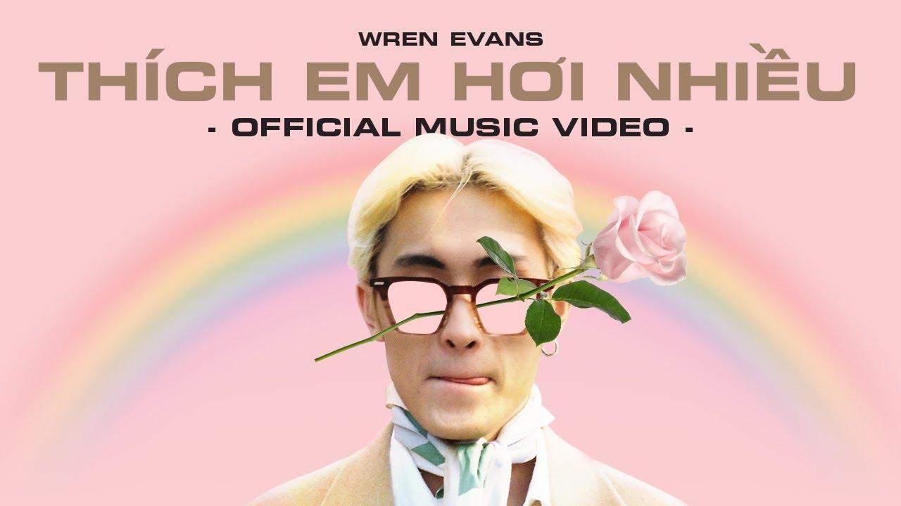 WREN EVANS - THÍCH EM HƠI NHIỀU (OFFICIAL MUSIC VIDEO) - YouTube