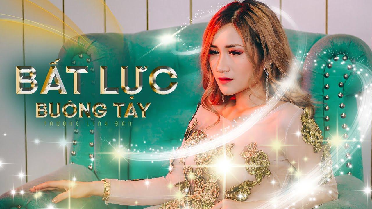 Bất Lực Buông Tay - Trương Linh Đan | OFFICIAL MUSIC VIDEO | Nhạc Phim Thanh Xuân Của Em Là Anh - YouTube