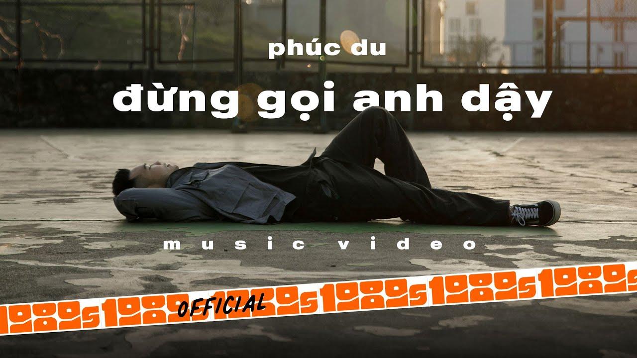 PHÚC DU - Đừng Gọi Anh Dậy (Official M/V) - YouTube
