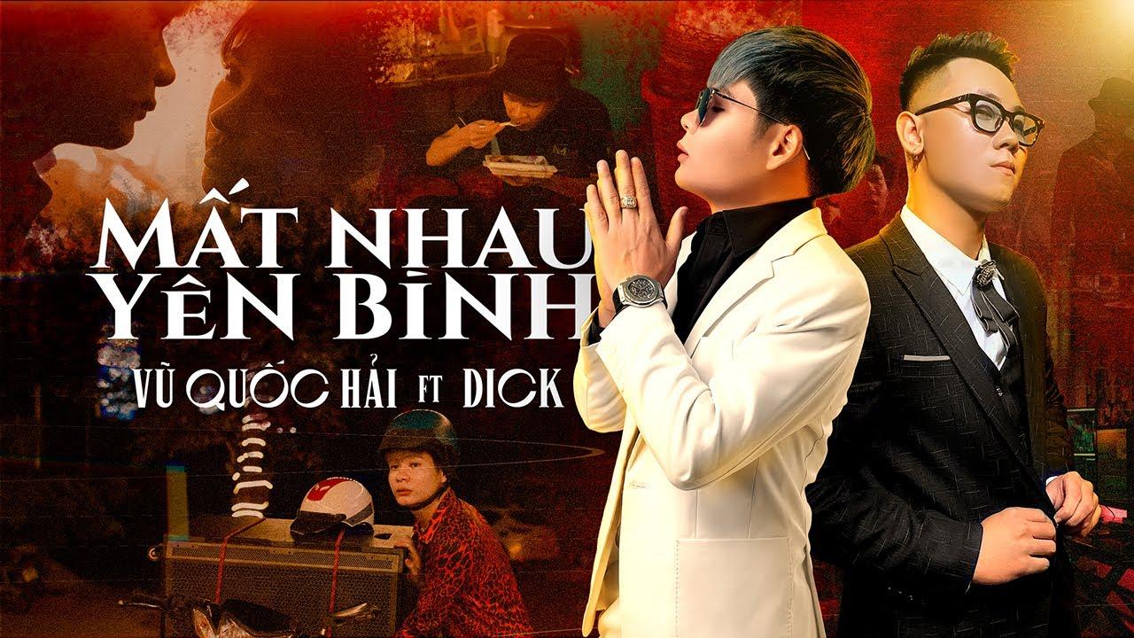 MẤT NHAU YÊN BÌNH   VŨ QUỐC HẢI ft DICK   OFFICIAL MV - YouTube