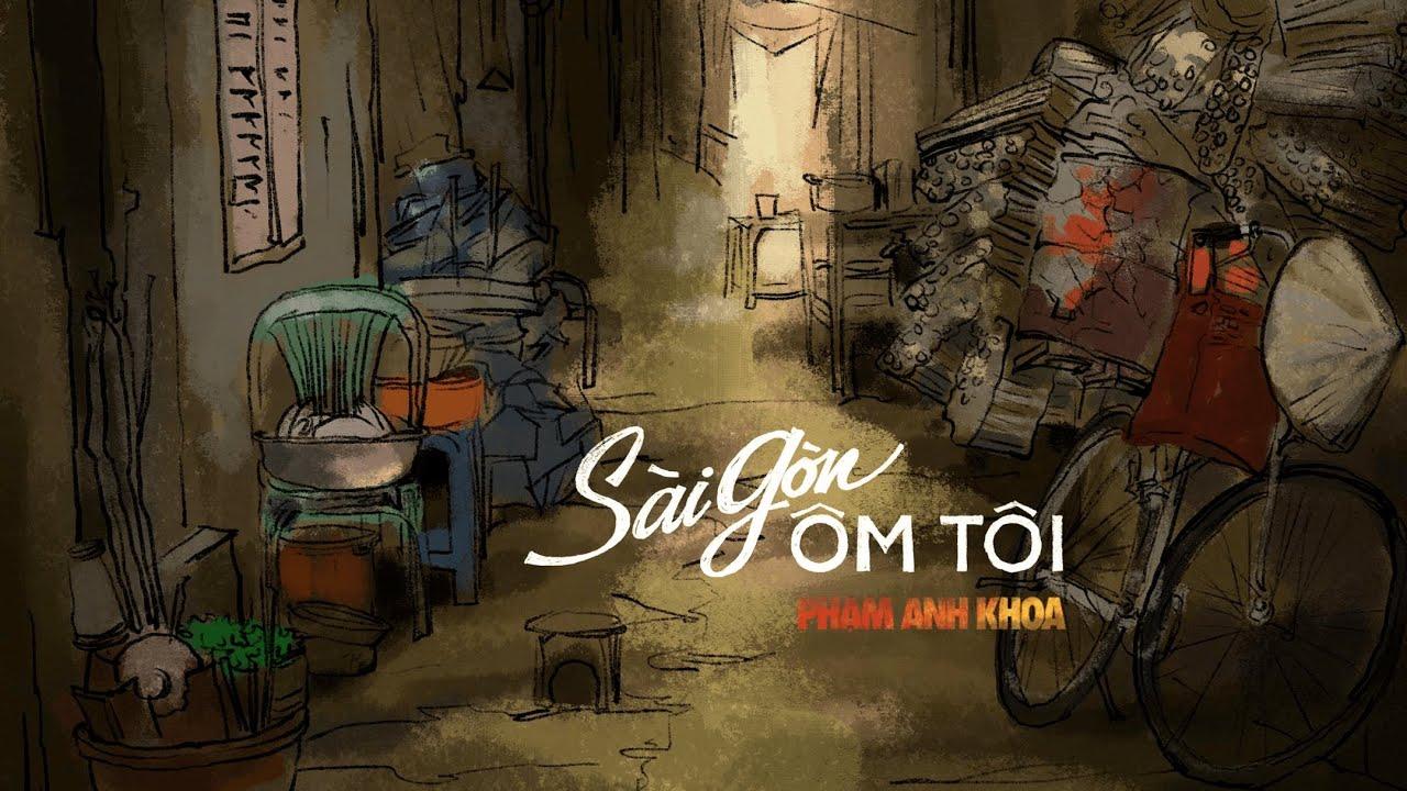 SÀI GÒN ÔM TÔI - Phạm Anh Khoa   Official MV - YouTube