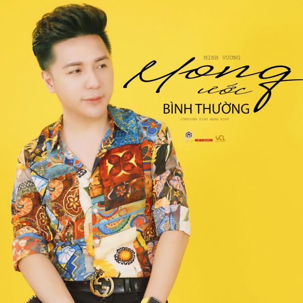 Mong Ước Bình Thường (Single) - Minh Vương M4U   Album 320 lossless