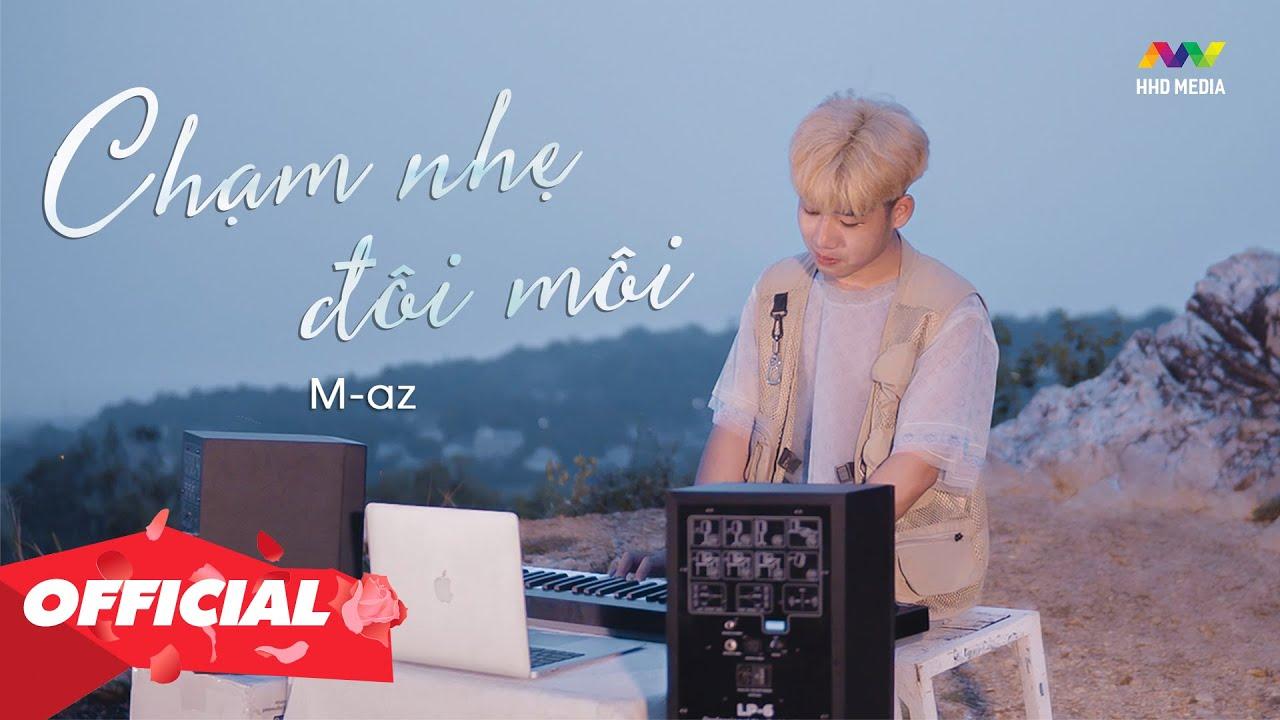 CHẠM NHẸ ĐÔI MÔI - M-AZ | OFFICIAL MUSIC VIDEO - YouTube