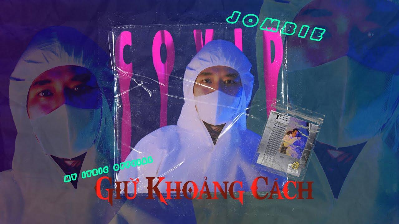 JOMBIE - GIỮ KHOẢNG CÁCH | OFFICIAL MUSIC VIDEO | Prod SINKRA - YouTube