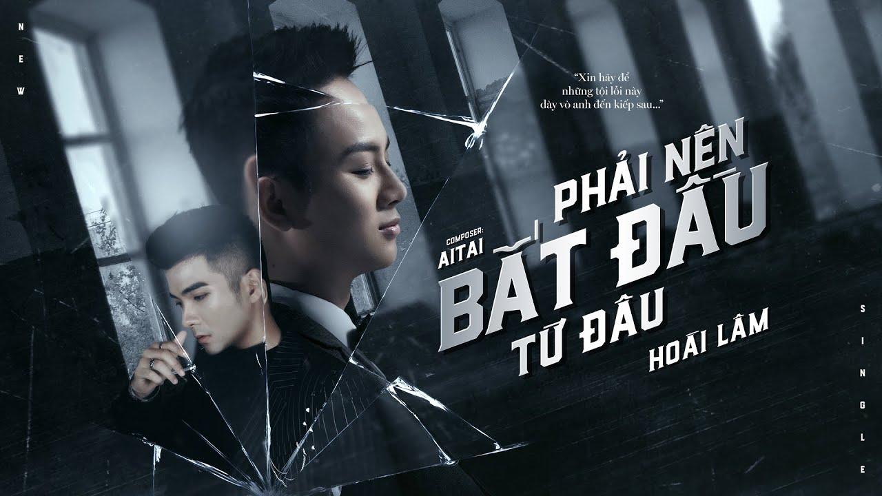Teaser Audio Phải Nên Bắt Đầu Từ Đâu - Hoài Lâm x Aitai   Sad Story - YouTube